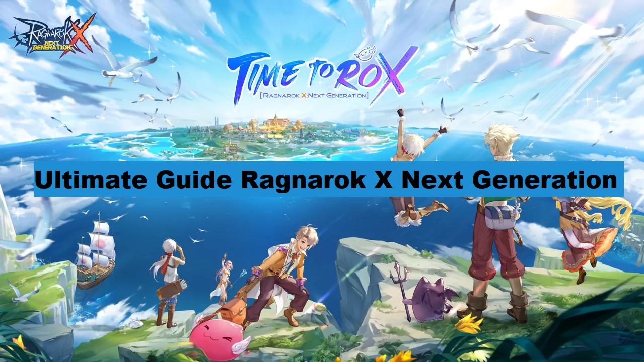 Ultimate Guide Ragnarok X Next Generation 1